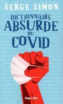 Couverture du livre « Dictionnaire absurde du Covid » de Simon Serge aux éditions Hugo Document