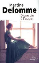 Couverture du livre « D'une vie à l'autre » de Martine Delomme aux éditions Archipel