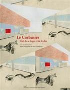 Couverture du livre « Le corbusier, l'art de se loger et de le dire » de Pe Hyppolite Pierre aux éditions Pu De Paris Ouest