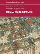 Couverture du livre « Rome antique retrouvée » de Frederic Lontcho et Jean Claude Golvin aux éditions Errance