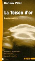 Couverture du livre « La toison d'or t.1 » de Borislav Pekic aux éditions Agone