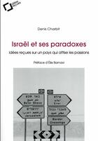 Couverture du livre « Israël et ses paradoxes (2e édition) » de Denis Charbit aux éditions Le Cavalier Bleu