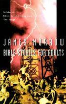 Couverture du livre « Bible Stories for Adults » de James Morrow aux éditions Houghton Mifflin Harcourt