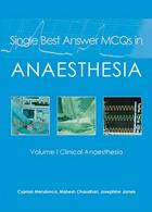 Couverture du livre « Single best answer mcqs in anaesthesia t.1 ; clinical anaesthesia » de Cyprian Mendonca et Josephine James et Mahesh Chaudhari aux éditions