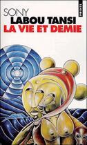 Couverture du livre « La vie et demie » de Sony Sony Labou Tansi aux éditions Seuil