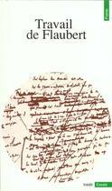 Couverture du livre « Travail de flaubert » de Gerard Genette aux éditions Points