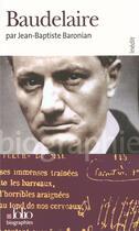 Couverture du livre « Baudelaire » de Jean-Baptiste Baronian aux éditions Gallimard