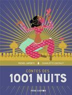 Couverture du livre « Contes des 1001 nuits » de Michel Laporte et Charlotte Gastaut aux éditions Pere Castor