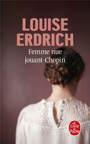 Couverture du livre « Femme nue jouant Chopin » de Louise Erdrich aux éditions Lgf