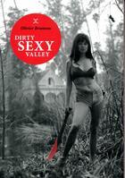 Couverture du livre « Dirty sexy valley » de Olivier Bruneau aux éditions Le Tripode