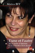 Couverture du livre « L'Une Et L'Autre » de Maissa Bey aux éditions Editions De L'aube