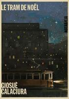 Couverture du livre « Le tram de Noël » de Giosue Calaciura aux éditions Noir Sur Blanc
