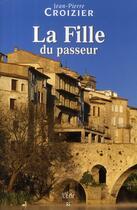 Couverture du livre « La fille du passeur » de Jean-Pierre Croizier aux éditions Ecir