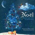 Couverture du livre « Noël ; biscuits pas cuits et autres récits » de Anne Sol et Jennifer Couelle aux éditions La Bagnole