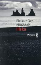 Couverture du livre « Illska » de Eirikur Orn Norddahl aux éditions Metailie