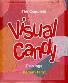 Couverture du livre « Candy : the complete visual candy paintings by damien hirst » de Hirsst aux éditions Other Criteria