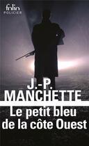 Couverture du livre « Le petit bleu de la côte ouest » de Jean-Patrick Manchette aux éditions Gallimard