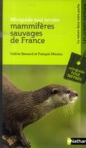 Couverture du livre « Mammifères sauvages de France » de Francois Moutou et Valerie Besnard aux éditions Nathan