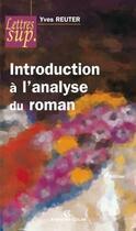 Couverture du livre « Introduction à l'analyse du roman (3e édition) » de Yves Reuter aux éditions Armand Colin