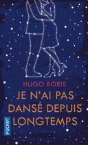 Couverture du livre « Je n'ai pas dansé depuis longtemps » de Hugo Boris aux éditions Pocket