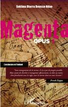 Couverture du livre « Magenta t.1 ; l'orchestre et l'enfant » de Sokhna Diarra Bousso Ndao aux éditions L'harmattan