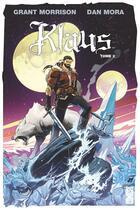 Couverture du livre « Klaus T.2 » de Grant Morrison et Dan Mora aux éditions Glenat Comics