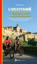 Couverture du livre « L'occitanie, voyages a velo et velo electrique » de Philippe Calas aux éditions Rando Editions