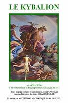 Couverture du livre « Le kybalion » de Joseph Castelli aux éditions Editions Maconniques