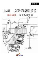 Couverture du livre « La journée sans voisin » de Piga aux éditions Is Edition