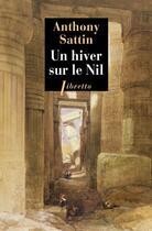 Couverture du livre « Un hiver sur le Nil » de Anthony Sattin aux éditions Libretto