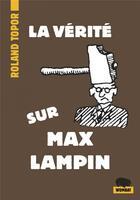 Couverture du livre « La vérité sur Max Lampin » de Roland Topor aux éditions Wombat