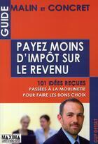 Couverture du livre « Guide malin et concret ; payez moins d'impôt sur le revenu » de Guy Dessut aux éditions Maxima Laurent Du Mesnil