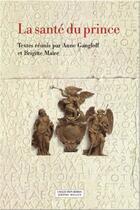 Couverture du livre « La santé du prince » de Anne Gangloff et Brigitte Maire aux éditions Millon
