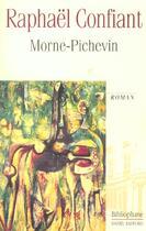 Couverture du livre « Morne-Pichevin » de Raphael Confiant aux éditions Bibliophane-daniel Radford