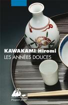 Couverture du livre « Les années douces » de Hiromi Kawakami aux éditions Picquier