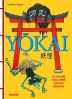 Couverture du livre « Yokai ; la parade nocturne des 100 démons » de Matthew Meyer aux éditions Nuinui