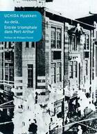 Couverture du livre « Au-delà ; entrée triomphale dans Port-Arthur » de Hyakken Uchida aux éditions Belles Lettres