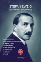 Couverture du livre « Les grandes biographies » de Stefan Zweig aux éditions Lgf