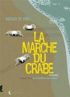 Couverture du livre « La marche du crabe t.1 ; la condition des crabes » de Arthur De Pins aux éditions Soleil
