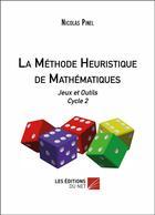 Couverture du livre « La méthode heuristique de mathématiques ; jeux et outils cycle 2 » de Nicolas Pinel aux éditions Editions Du Net