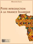 Couverture du livre « Petite introduction à la finance islamique » de Marianne Iizuka aux éditions Nouvelles Editions Numeriques Africaines
