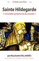 Couverture du livre « Il était une fois sainte Hildegarde » de Mauricette Vial-Andru aux éditions Saint Jude