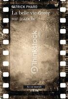 Couverture du livre « La belle vie dorée sur tranche » de Patrick Pharo aux éditions Vrin