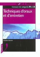 Couverture du livre « Techniques D'Oraux Et D'Entretien » de C Bouvier aux éditions Vuibert