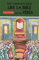 Couverture du livre « Lire la Bible avec les pères t.5 ; rois et prophètes » de Soeur Isabelle De La Source aux éditions Mediaspaul
