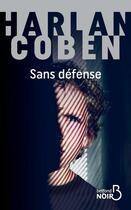 Couverture du livre « Sans défense » de Harlan Coben aux éditions Belfond