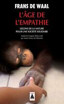 Couverture du livre « L'âge de l'empathie ; leçons de la nature pour une société solidaire » de Frans De Waal aux éditions Actes Sud