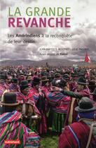 Couverture du livre « La grande revanche ; les Amérindiens à la reconquête de leur destin » de Julie Pacorel et Jean-Baptiste Mouttet aux éditions Autrement