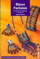Couverture du livre « Bijoux fantaisies en perles et épingles à nourrice » de Ingrid Moras aux éditions Ulisse