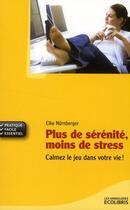 Couverture du livre « Plus de sérénité, moins de stress » de Elke Nurnberger aux éditions Ixelles